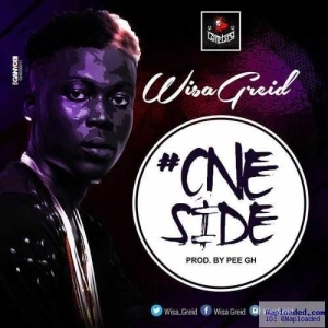 Wisa Greid - One Side (Prod by Pee GH)